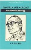 Jayaprakash Narayan: His Socialistic Ideology (Indian Freedom: S. R. Bakshi