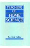 Teaching of Home Science: Yadav Seema