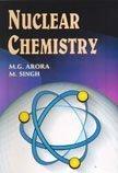 Nuclear Chemistry: M. Singh,M.G. Arora