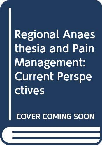 9788170421566: Regional Anaesthesia and Pain Management: Current Perspectives