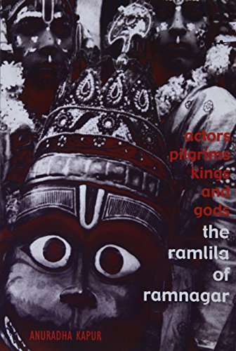 9788170460466: Actors, Pilgrims, Kings and Gods: The Ramila At Ramnagar