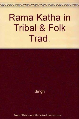 Rama Katha in Tribal & Folk Traditions: K Suresh Singh
