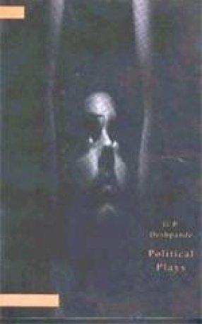 Political Plays: G. P. Deshpande