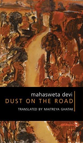Dust on the Road: The Activist Writings: Mahasveta