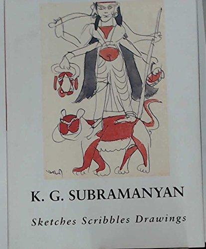 Sketches, Scribbles, Drawings: Subramanyan, K. G.