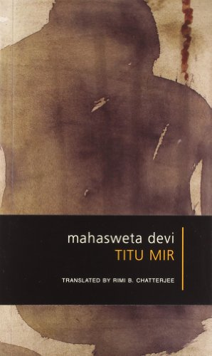 TITUMIR MAHASWETA DEVI: RIMI B CHATTERJEE