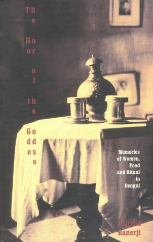 9788170461838: Hour of the Goddess: Memories of Women, Food and Ritual in Bengal