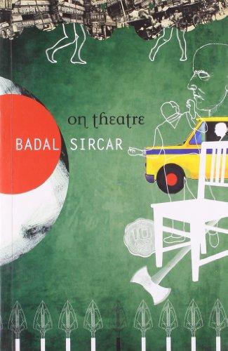 On Theatre: Badal Sircar