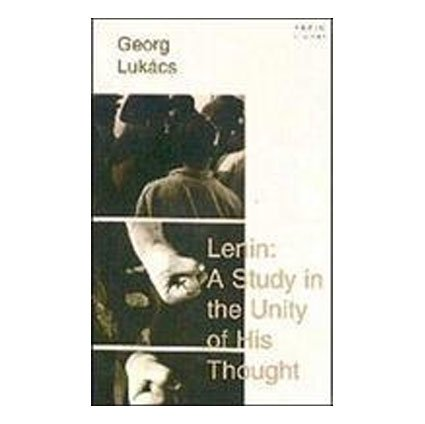 Lenin A Study In The Unity Of: George Lukacs