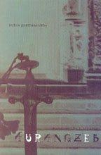 Aurangzeb: Indira Parthasarathy