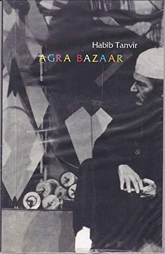 Agra Bazaar: Habib Tanvir