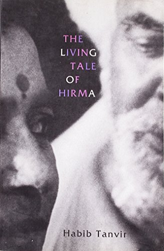 9788170462774: The Living Tale of Hirma (New Indian Playwrights)