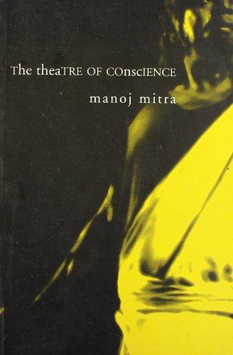 The Theatre Of Conscience: Manoj Mitra
