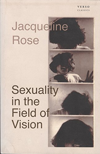 Sexuality in the Field of Vision: Jacqueline Rose