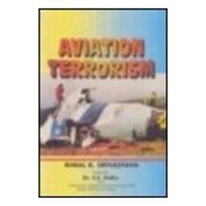 Aviation Terrorism.: Bimal K. Srivastava
