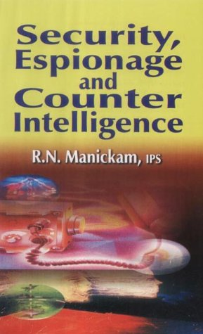 Security, Espionage and Counter Intelligence: RN Manickam