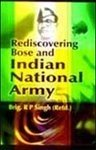 Rediscovering Bose and Indian National Army: Brig RP Singh