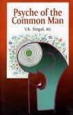 Psyche of the Common Man (Hardback): V. K. Singh