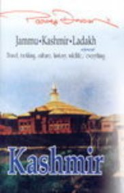 Jammu, Kashmir and Ladakh: Travel, Trekking, Culture, History, Wildlife, Almost Everything, Vol. ...
