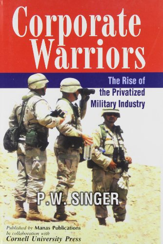 9788170492085: Corporate Warriors: The Rise of the Privatized Military Industry