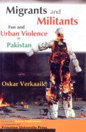9788170492313: Migrants and Militants: Fun and Urban Violence in Pakistan