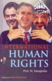International Human Rights (Hardback): Naorem Sanajaoba