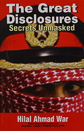 Great Disclosures : Secrets Unmasked: Hilal Ahmad War