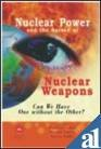 Nuclear Power & the Spread of Nuclear Weapons: Can We Have One Without the Other?: Paul ...