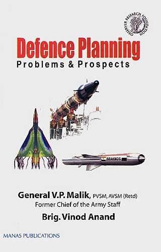Defence Planning : Problems and Prospects: V P Malik