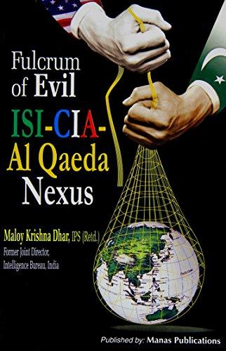 Fulcrum of Evil: ISI-CIA-Al Qaeda Nexus (Hardback): Maloy Krishna Dhar