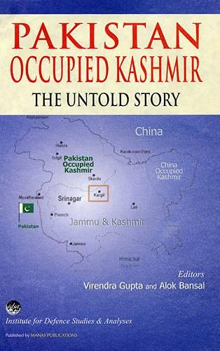 Pakistan Occupied Kashmir: The Untold Story: Virendra Gupta &