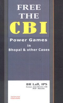 9788170493969: Free the CBI: Power Games to Demoralize