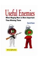 9788170494904: Useful Enemies: When Waging Wars is More Important Than Winning Them
