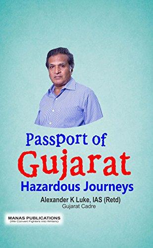Passport of Gujarat: Hazardous Journeys: Alexander K. Luke