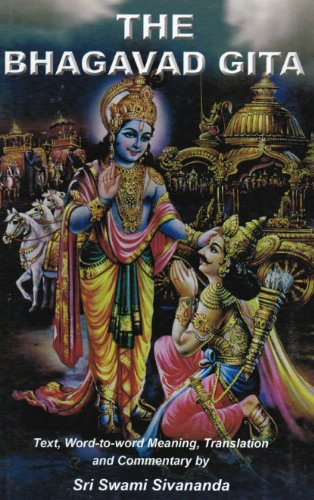 The Bhagavad Gita: Text, Word-to-Word Meaning, Translation: Swami Sivananda