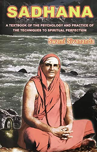 9788170520030: Sadhana: A Textbook of the Psychology & Practice of the Techniques to Spiritual Perfection