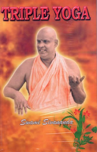 Triple Yoga: Swami Sivananda