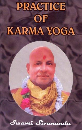 Practice Of Karma Yoga: Swami Sivananda