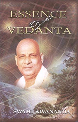 Essence of Vedanta: Swami Sivananda