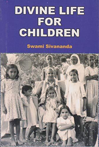 Divine Life for Children: Swami Sivananda