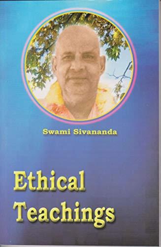 Ethical Teachings: Sivananda, Swami