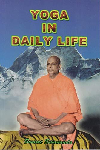 Yoga In Daily Life: Swami Sivananda