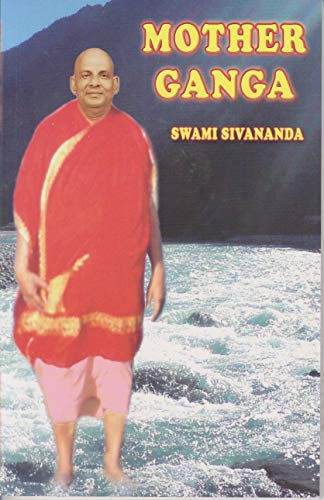 Mother Ganga: Swami Sivananda