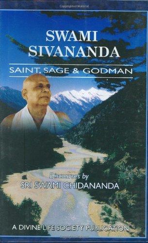 Swami Sivananda: Saint, Sage and Godman: Swami Chidananda