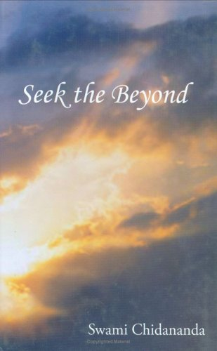 Seek the Beyond: Swami Chidananda