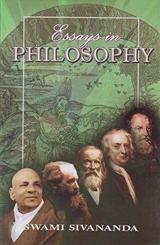 Essays in Philosophy: Swami Sivananda