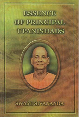 Essence of Principal Upanishads: Swami Sivananda