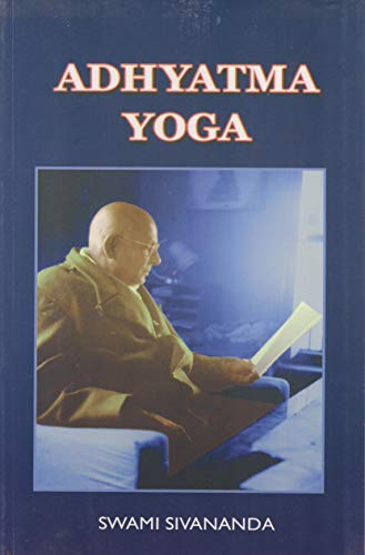 Adhyatma Yoga: Swami Sivananda