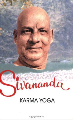 Life And Works Of Swami Sivananda/Karma Yoga: Sivananda, Swami
