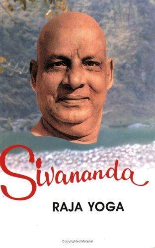 Life and Works of Swami Sivananda/Raja Yoga: Sivananda, Swami